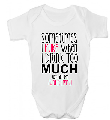 Personalised Sometimes I Puke Like Auntie Name Funny Baby Grow Body Suit Vest