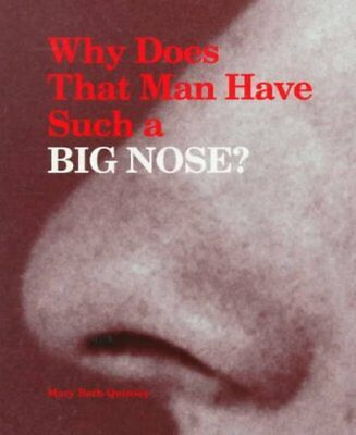 Why Does That Man Have Such a Big Nose? by Mary Beth Quinsey 9780943990248