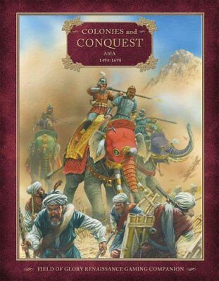 Colonies and Conquest Asia 1494-1698 by Richard Bodley-Scott 9781849082310