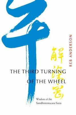The Third Turning Of The Wheel by Reb Anderson 9781930485310 (Paperback, 2012)