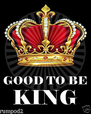 Funny Motivational/Inspirational/2 posters/GOOD TO BE KING/GOOD TO BE QUEEN 5x7