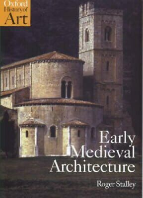 Early Medieval Architecture by Roger Stalley 9780192842237 (Paperback, 1999)