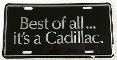 "Vintage 1970's ""Best of all... it's a Cadillac"" Dealership Display License Plate"