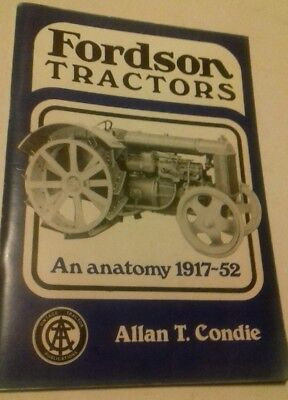 Booklet, Fordson Tractors An Anatomy 1917-52 by Allan T Condie