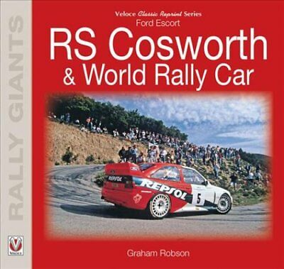 Ford Escort RS Cosworth & World Rally Car by Graham Robson 9781787111714