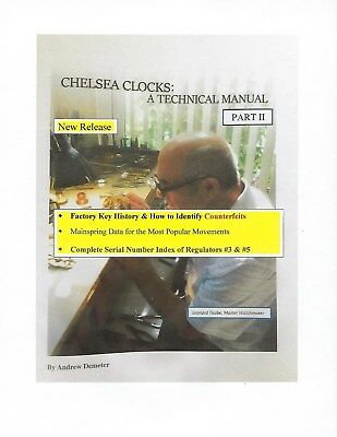 CHELSEA CLOCKS: A TECHNICAL MANUAL PART II, Counterfeit Keys & More, New Release