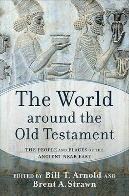 The World around the Old Testament: The People and Places of the Ancient .. NEW