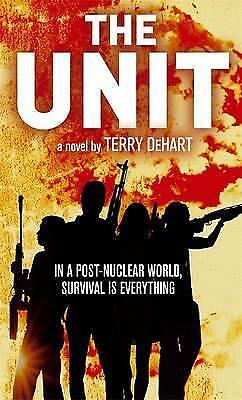 The Unit by Terry DeHart (Paperback, 2010)