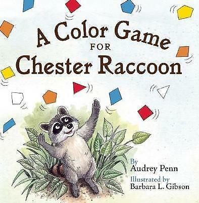 A Color Game for Chester Raccoon by Audrey Penn (Board book, 2012)