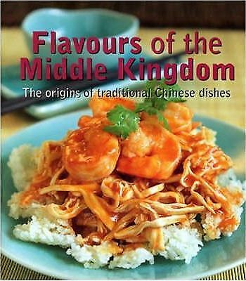Flavours of the Middle Kingdom: The Origins of Traditional Chinese Dishes by...