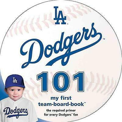 Los Angeles Dodgers 101: My First Team-Board-Book by Brad M Epstein (Board...