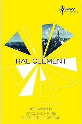 Hal Clement SF Gateway Omnibus: Iceworld, Cycle of Fire, Close to Critical by...