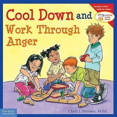 Cool Down and Work Through Anger by Cheri J. Meiners (Paperback, 2010)