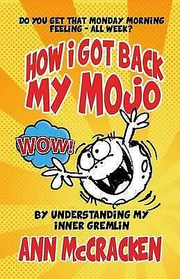 How to Get Back Your Mojo: By Understanding Your Inner Gremlin by Ann...