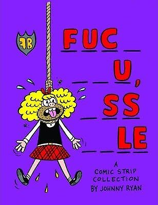Blecky Yuckerella:  Fuc- --u, -ss--le : Book 4 by Johnny Ryan (Paperback, 2011)