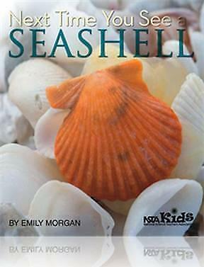 Next Time You See a Seashell by Emily Morgan (Paperback, 2010)