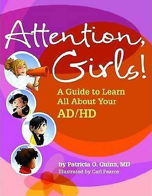 Attention, Girls!: A Guide to Learn All About Your AD/HD by Patricia O. Quinn...