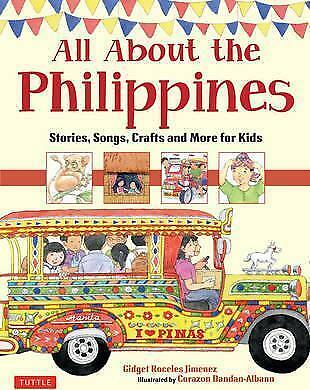 All about the Philippines: Stories, Songs, Crafts and More for Kids by...