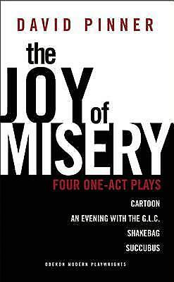 The Joy of Misery: Four One Act Plays by David Pinner (Paperback, 2012)