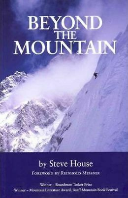 Beyond the Mountain by Steve House (Paperback, 2010)