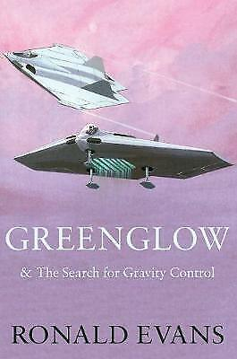 Greenglow: & the search for gravity control by Ronald Evans (Paperback, 2015)