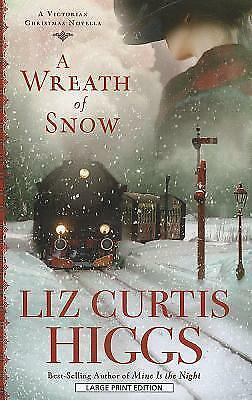 A Wreath of Snow by Liz Curtis Higgs (Paperback / softback, 2012)