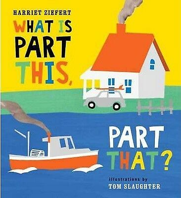 What Is Part This, Part That? by Harriet Ziefert (Hardback, 2013)