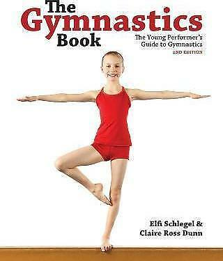 The Gymnastics Book by Claire Ross Dunn, Elfi Schlegel (Paperback, 2012)