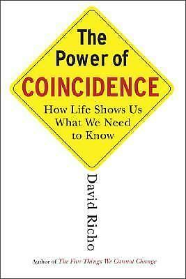 The Power of Coincidence: How Life Shows Us What We Need to Know by David...