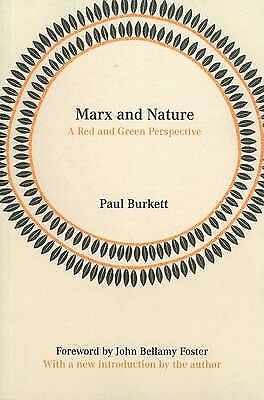 Marx and Nature: A Red Green Perspective by Paul Burkett (Paperback, 2014)