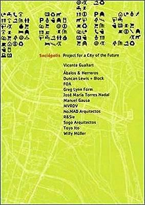 Sociopolis Project for a City of Future by Vicente Guallart (Paperback /...