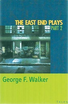 The East End Plays: Part 2 by George F. Walker (Paperback, 1999)