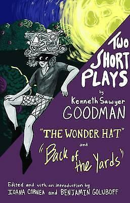 Two Short Plays: The Wonder Hat and Back of the Yards by Kenneth Sawyer...