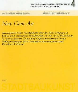 Dortmunder Lectures on Civic Art 4: New Civic Art by Wolfgang Sonne,...