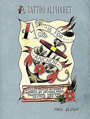 A is for Anchor: A Tattoo Alphabet by Paul Slifer (Hardback, 2013)
