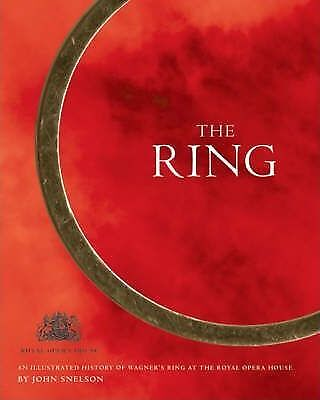 The Ring: An illustrated history of Wagner's 'Ring' at the Royal Opera House...