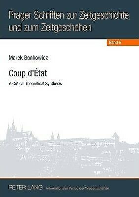 Coup d'Etat: A Critical Theoretical Synthesis by Marek Bankowicz (Paperback,...