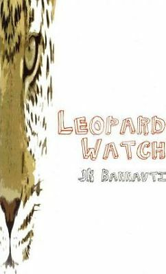 Leopard Watch by J K Bannavti (Paperback, 2011)