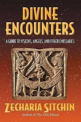 Divine Encounters: A Guide to Visions Angels and Other Emissaries by Zecharia...
