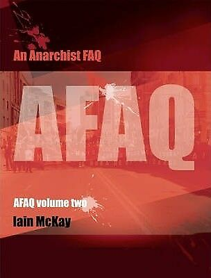 An Anarchist FAQ: Volume 2 by Iain McKay (Paperback, 2012)