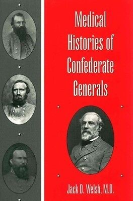 Medical Histories of Confederate Generals by Jack D. Welsh (Paperback, 1999)