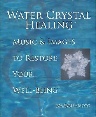 Water Crystal Healing: Music and Images to Restore Your Well-being by Masaru...