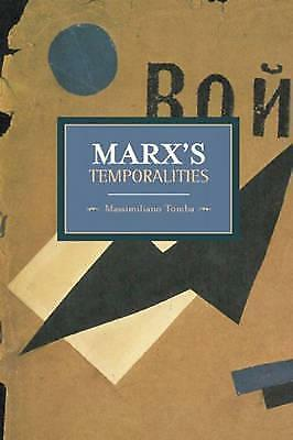 Marx's Temporalities: Historical Materialism, Volume 44 by Massimiliano Tomba...
