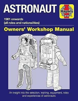Astronaut Manual: All Models from 1961: 2017 by Ken Mactaggart (Hardback, 2017)