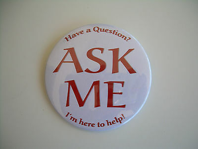 "Ask Me Buttons - 100 Piece Lot - New - 3"" Round"