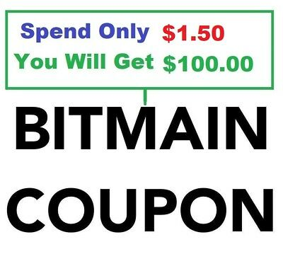 $100 BITMAIN Coupon For Sale For $1.50 - Works All Models S9 L3+ A3 T9+