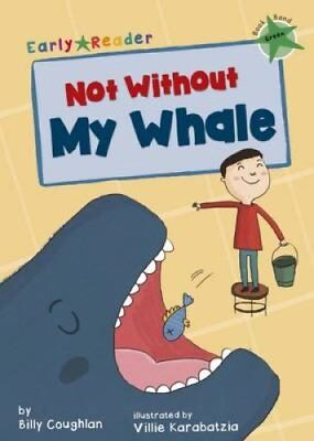 Not Without My Whale (Early Reader) by Billy Coughlan 9781848862289