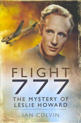 Flight 777 The Mystery of Leslie Howard by Ian Colvin 9781781590164