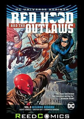 Red Hood And The Outlaws Volume 3 Bizarro Reborn Graphic Novel (2016) #12-18