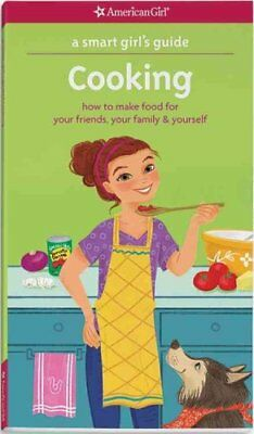 A Smart Girl's Guide: Cooking How to Make Food for Your Friends... 9781609587369